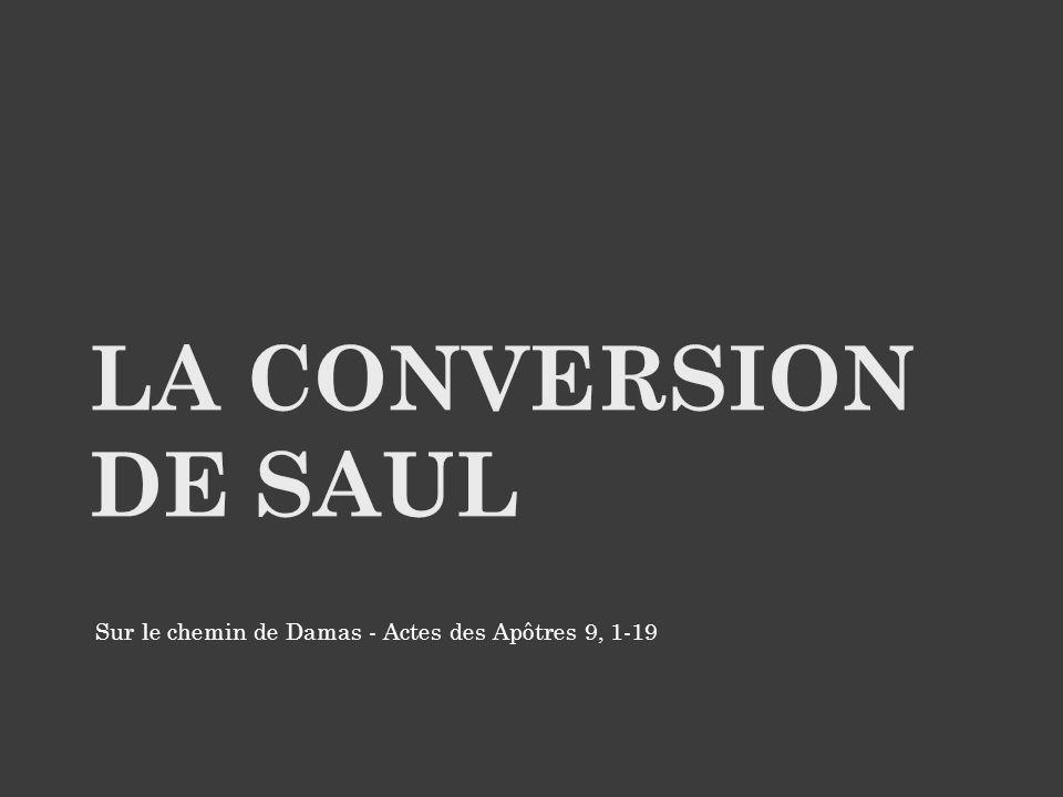 Saul est un fervent opposant aux disciples de Jésus Christ.