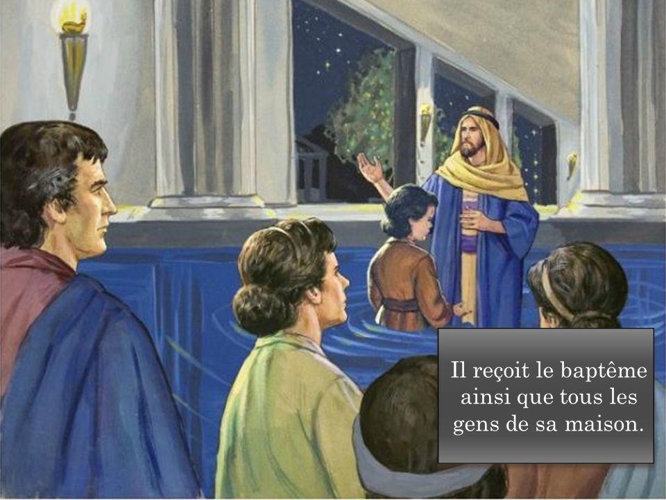 Il reçoit le baptême ainsi que tous les gens de sa maison.