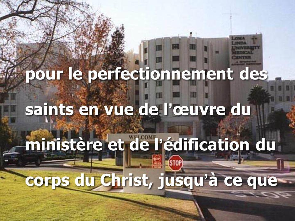 pour le perfectionnement des saints en vue de l ' œuvre du ministère et de l ' édification du corps du Christ, jusqu ' à ce que pour le perfectionneme