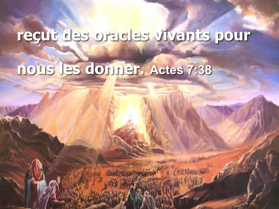 reçut des oracles vivants pour nous les donner. Actes 7:38 reçut des oracles vivants pour nous les donner. Actes 7:38