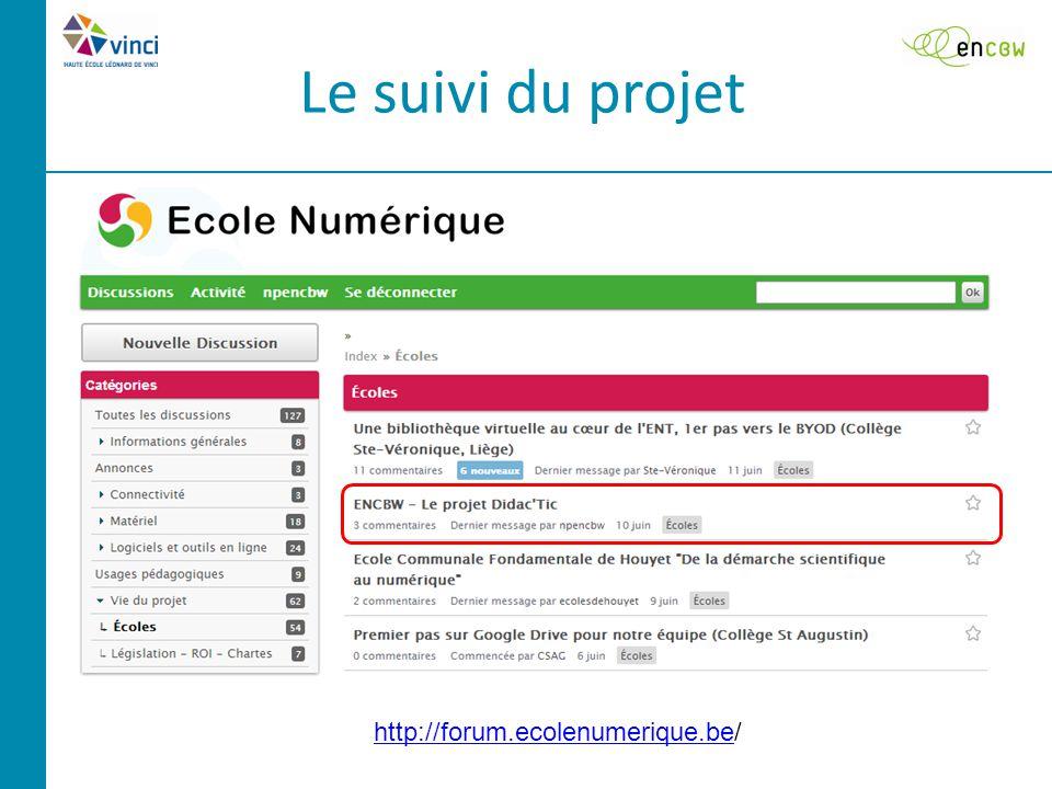 Le suivi du projet http://forum.ecolenumerique.behttp://forum.ecolenumerique.be/