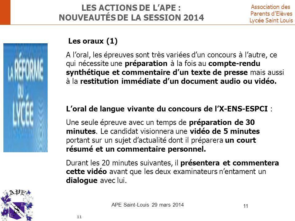 Association des Parents d'Elèves Lycée Saint Louis LES ACTIONS DE L'APE : NOUVEAUTÉS DE LA SESSION 2014 Les oraux (1) A l'oral, les épreuves sont très