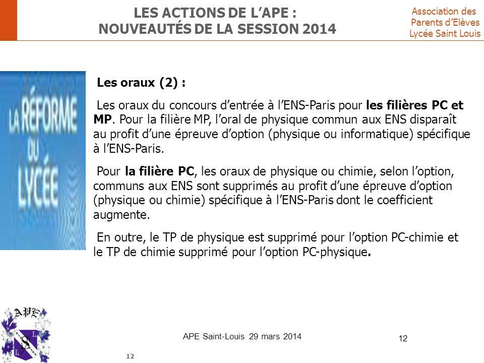 Association des Parents d'Elèves Lycée Saint Louis LES ACTIONS DE L'APE : NOUVEAUTÉS DE LA SESSION 2014 Les oraux (2) : Les oraux du concours d'entrée