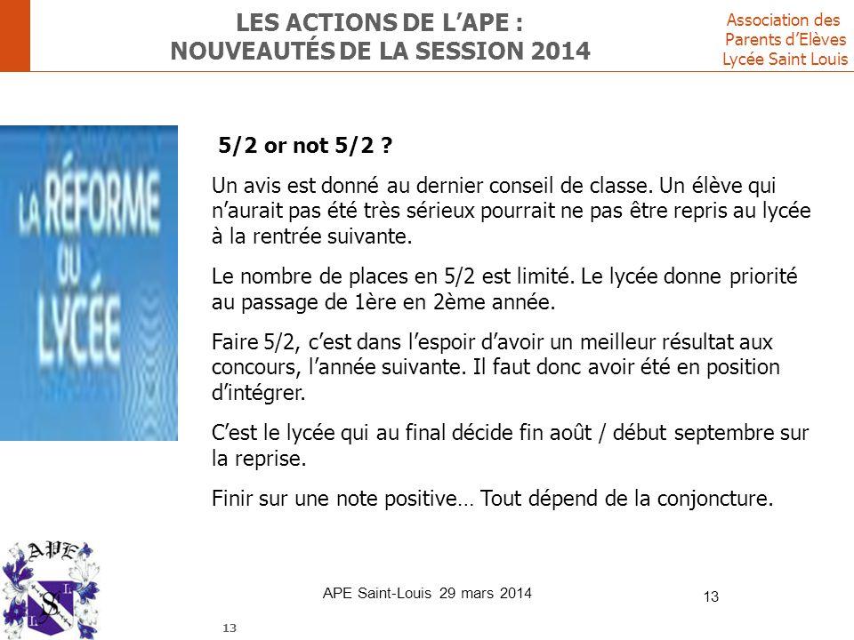 Association des Parents d'Elèves Lycée Saint Louis LES ACTIONS DE L'APE : NOUVEAUTÉS DE LA SESSION 2014 5/2 or not 5/2 ? Un avis est donné au dernier