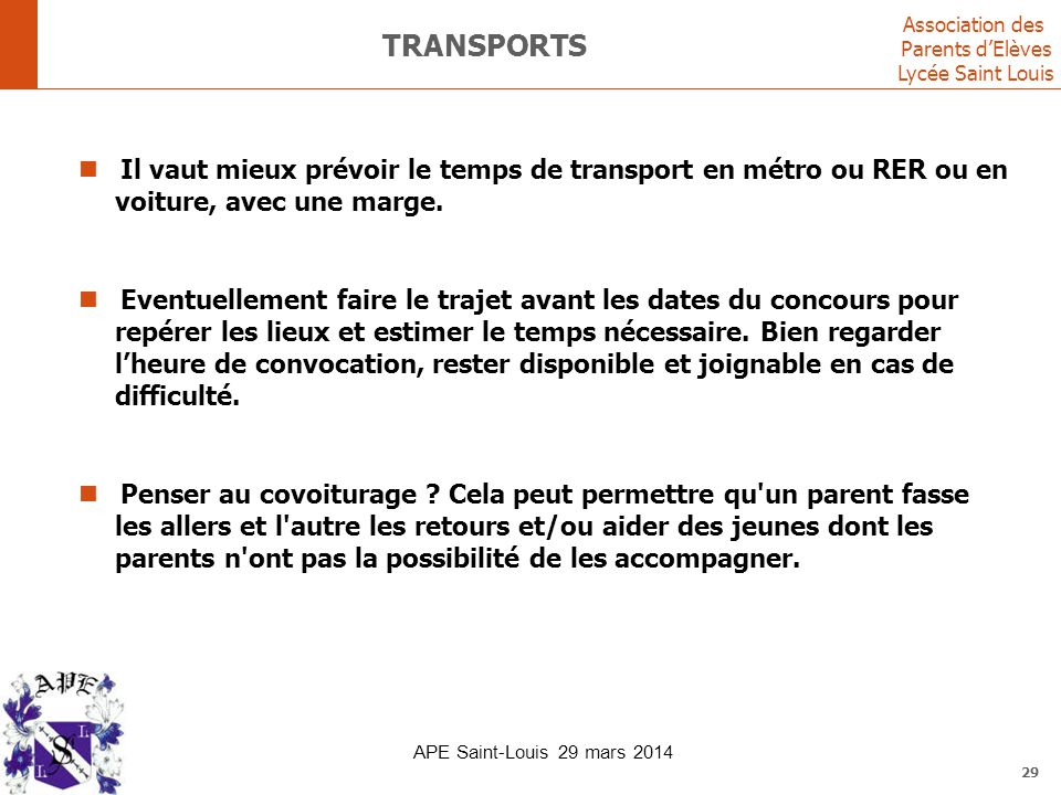 Association des Parents d'Elèves Lycée Saint Louis 29 TRANSPORTS Il vaut mieux prévoir le temps de transport en métro ou RER ou en voiture, avec une m