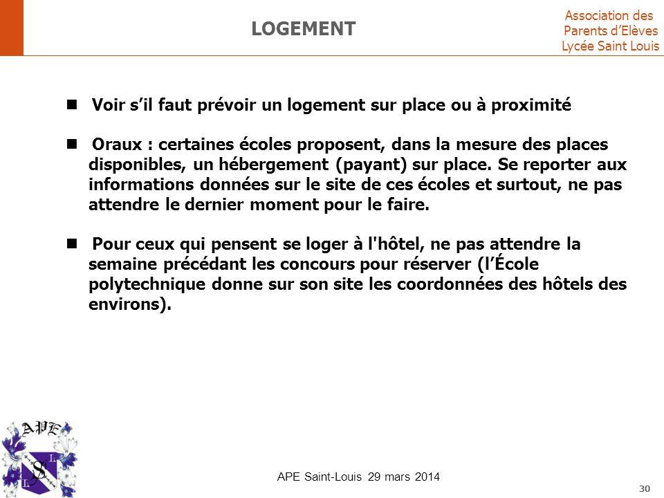 Association des Parents d'Elèves Lycée Saint Louis 30 LOGEMENT Voir s'il faut prévoir un logement sur place ou à proximité Oraux : certaines écoles pr