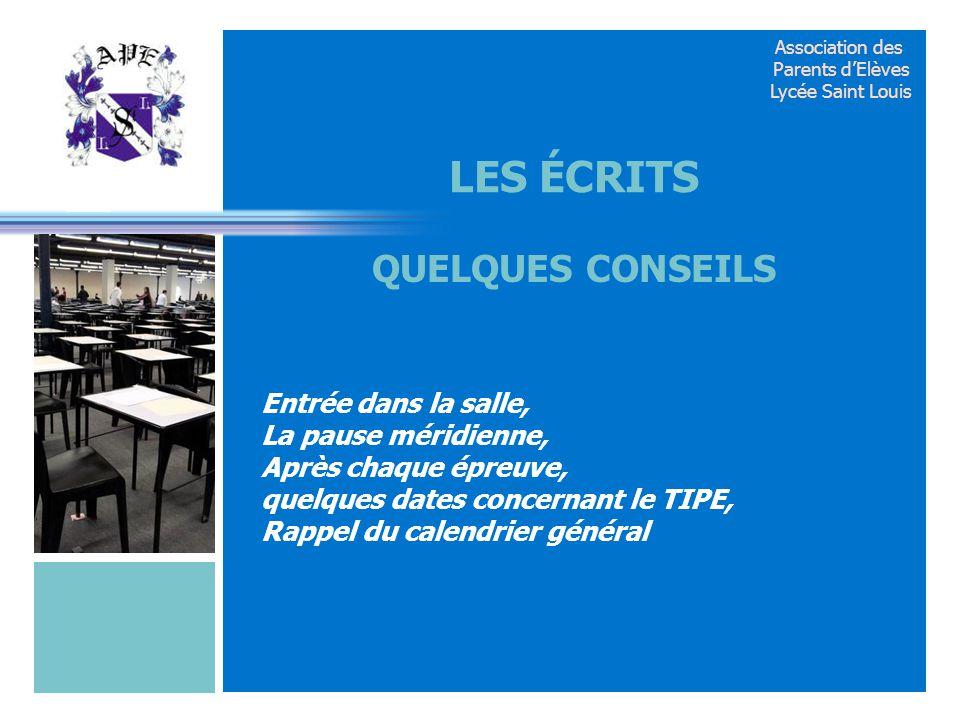Association des Parents d'Elèves Lycée Saint Louis Entrée dans la salle, La pause méridienne, Après chaque épreuve, quelques dates concernant le TIPE,