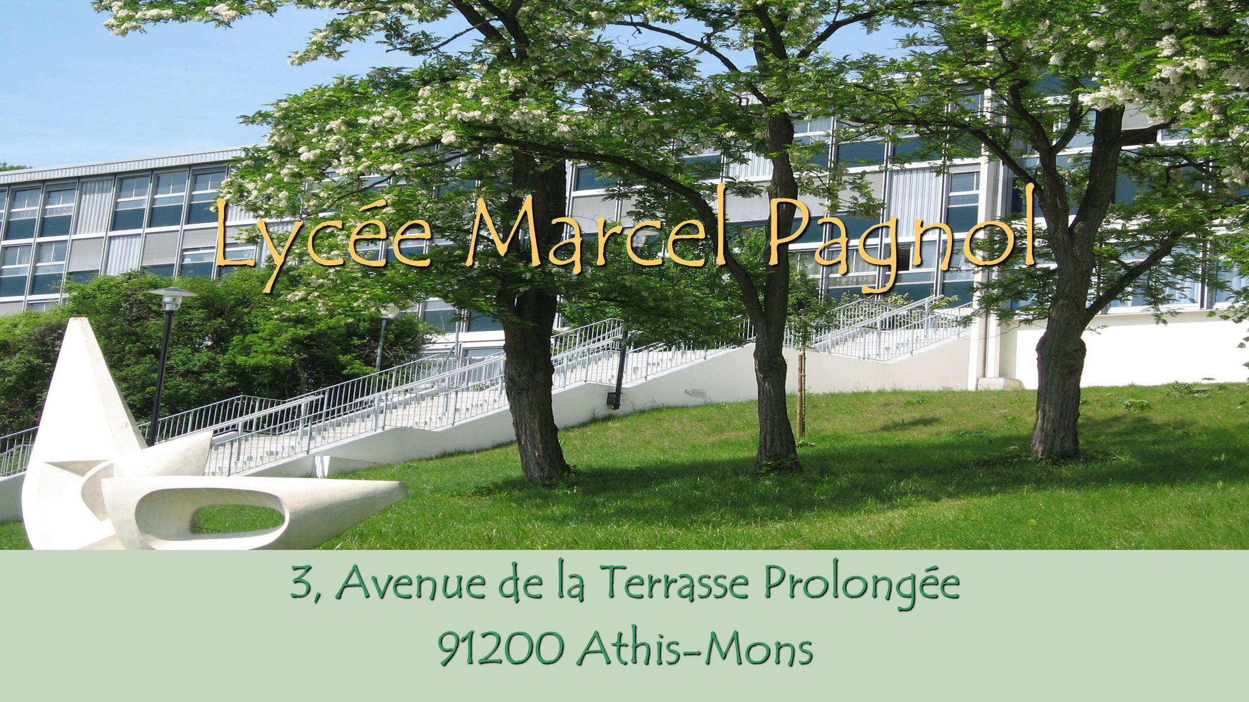 3, Avenue de la Terrasse Prolongée 91200 Athis-Mons Lycée Marcel Pagnol