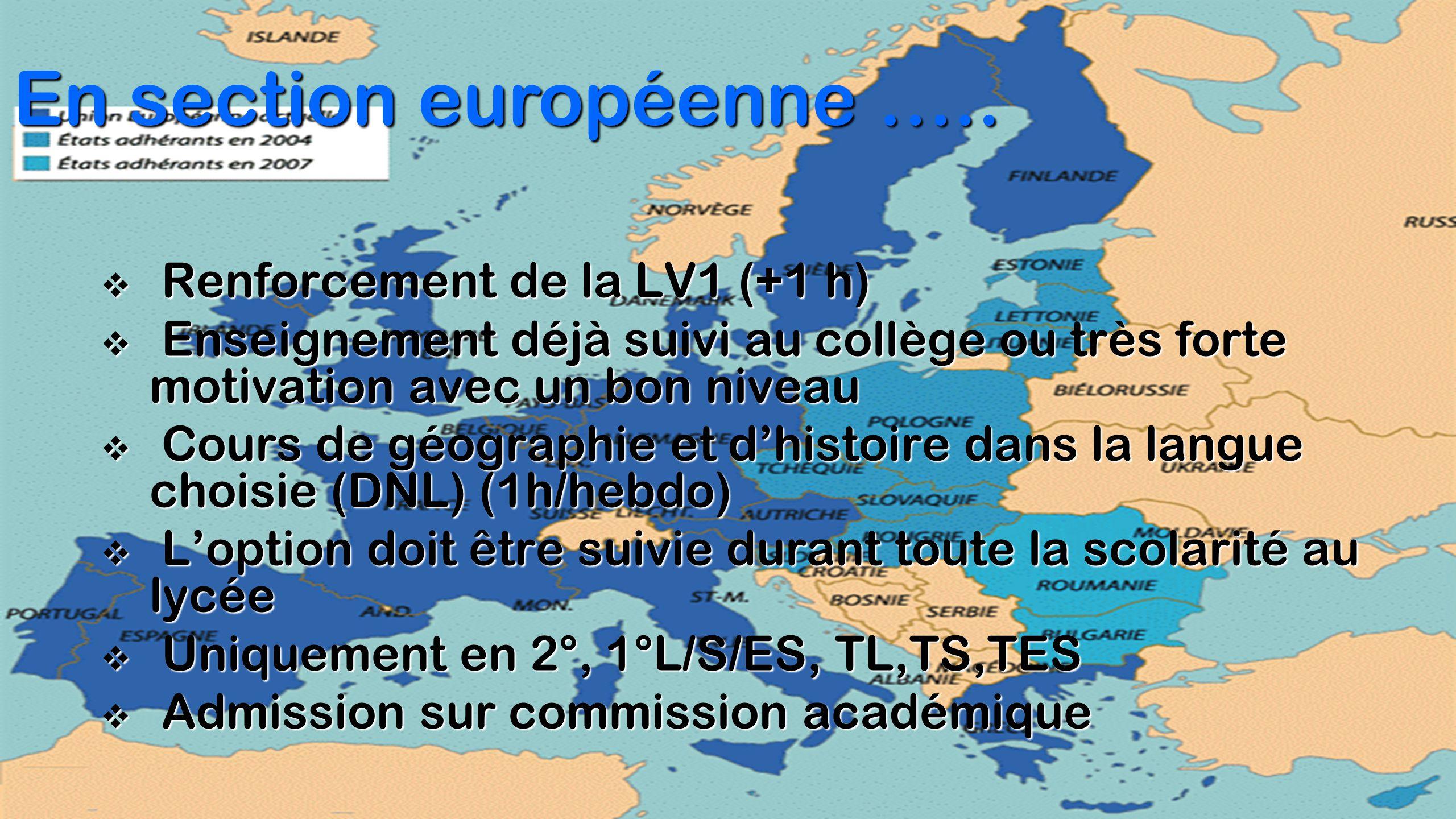  Renforcement de la LV1 (+1 h)  Enseignement déjà suivi au collège ou très forte motivation avec un bon niveau  Cours de géographie et d'histoire d