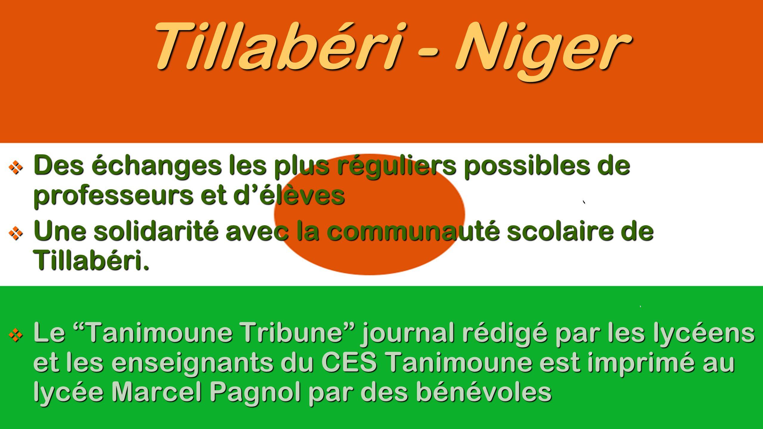 Tillabéri - Niger  Des échanges les plus réguliers possibles de professeurs et d'élèves  Une solidarité avec la communauté scolaire de Tillabéri. 