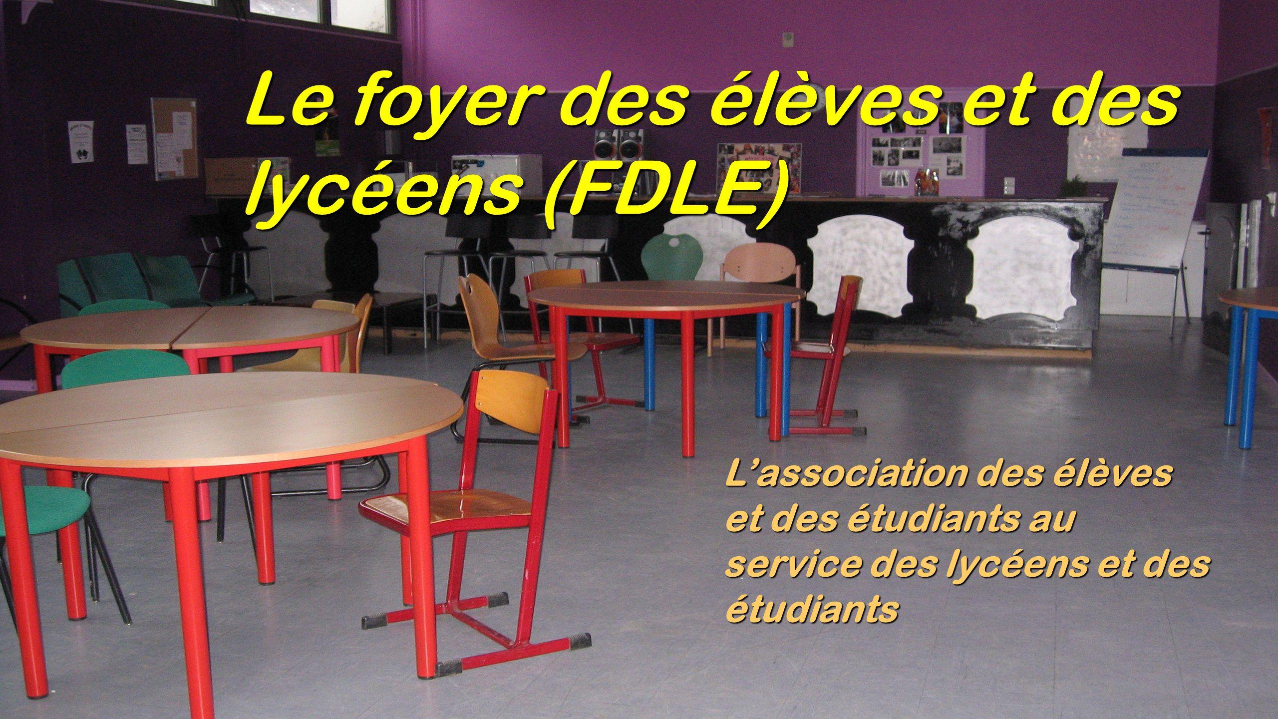 Le foyer des élèves et des lycéens (FDLE) L'association des élèves et des étudiants au service des lycéens et des étudiants