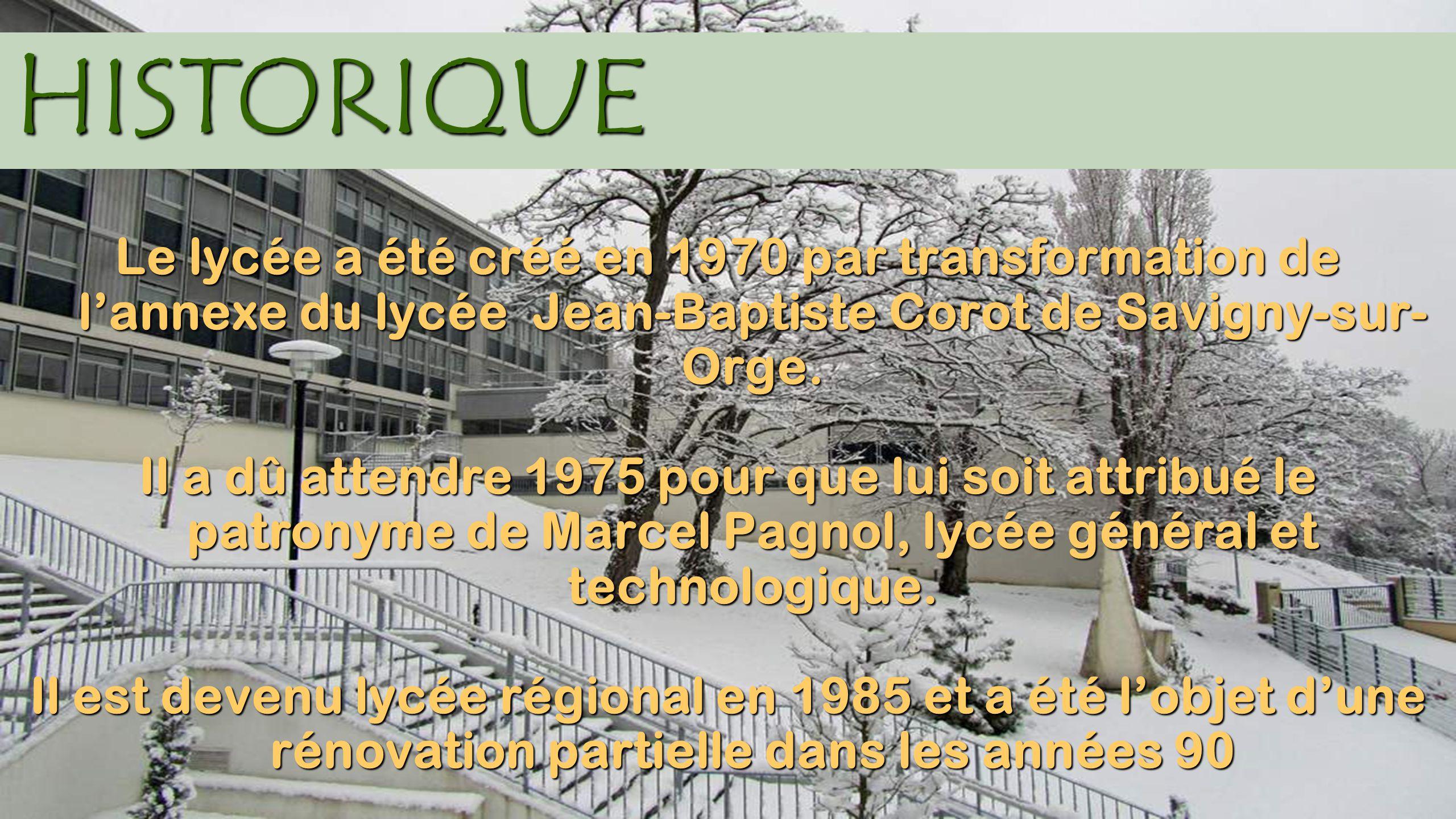 HISTORIQUE Le lycée a été créé en 1970 par transformation de l'annexe du lycée Jean-Baptiste Corot de Savigny-sur- Orge. Il a dû attendre 1975 pour qu