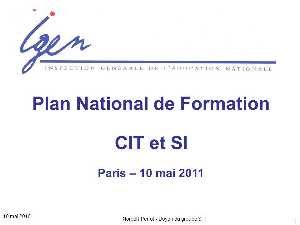 10 mai 2010 Norbert Perrot - Doyen du groupe STI12 Est-il pertinent de découpler les activités de CIT et de SI .