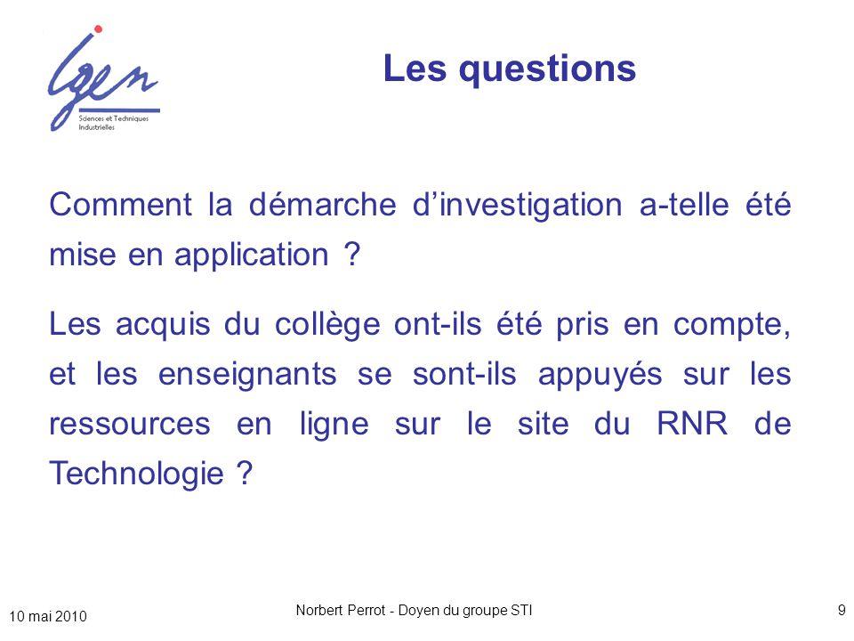 10 mai 2010 Norbert Perrot - Doyen du groupe STI9 Comment la démarche d'investigation a-telle été mise en application .