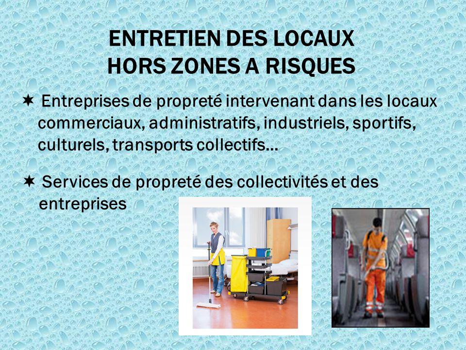  Entreprises de propreté intervenant dans les locaux commerciaux, administratifs, industriels, sportifs, culturels, transports collectifs… ENTRETIEN