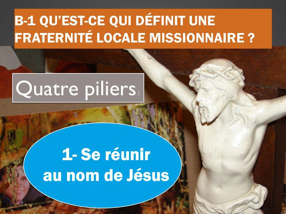 B-1 QU'EST-CE QUI DÉFINIT UNE FRATERNITÉ LOCALE MISSIONNAIRE ? cc- En dialogue avec le monde. dd- Dans la prière et la charité pour la mission. Qu