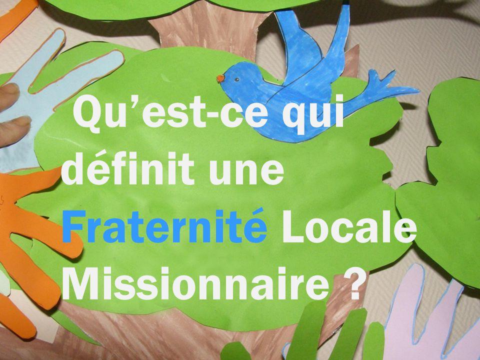 «« J'engage donc à mettre en place les Fraternités Locales Missionnaires » … A-3 – LES FONDEMENTS DES FRATERNITÉS LOCALES MISSIONNAIRES. … pour alle