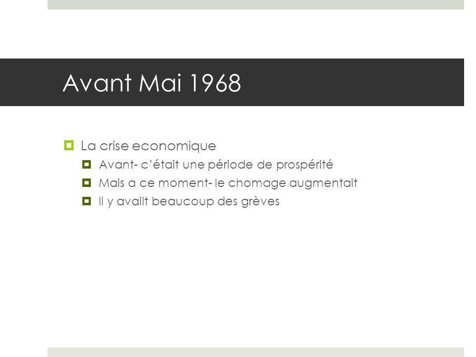 Avant Mai 1968  Les origines politiques  Le mouvement a survenu pendant la République de Charles de Gaulle  Avant, en février, les socialistes et les communistes ont décidé de combiner leur parties politiques et de créer une seule partie pour ganger la dernière élection contre De Gaulle