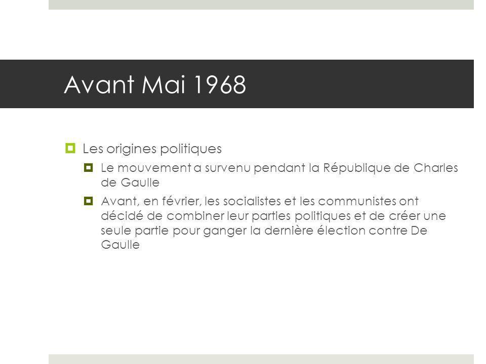 Avant Mai 1968  Les origines politiques  Le mouvement a survenu pendant la République de Charles de Gaulle  Avant, en février, les socialistes et l