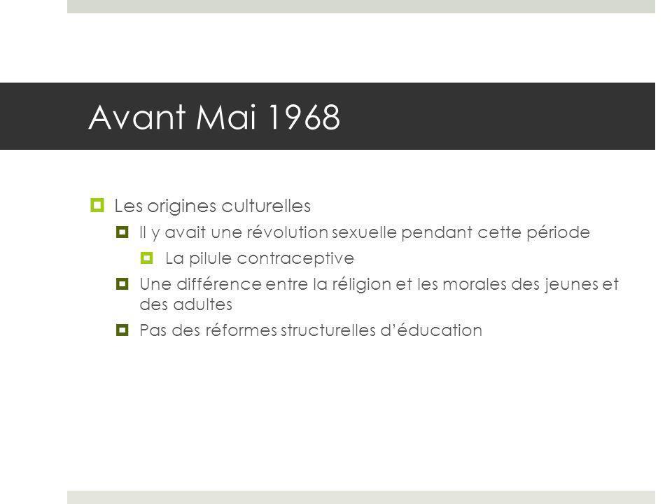 Le Mai 1968  Le mouvement était characterisé par une contestation multiforme de tous les types d autorité  Il était une combination des grèves des étudiants et des ouvriers  Le mouvement a commencé avec une grève par les étudiants de la Sorbonne  Mais le 13 mai 1968, les ouvriers ont rejoint la grève des étudiants  Le pays était paralysé par le mouvement pour quelques semaines