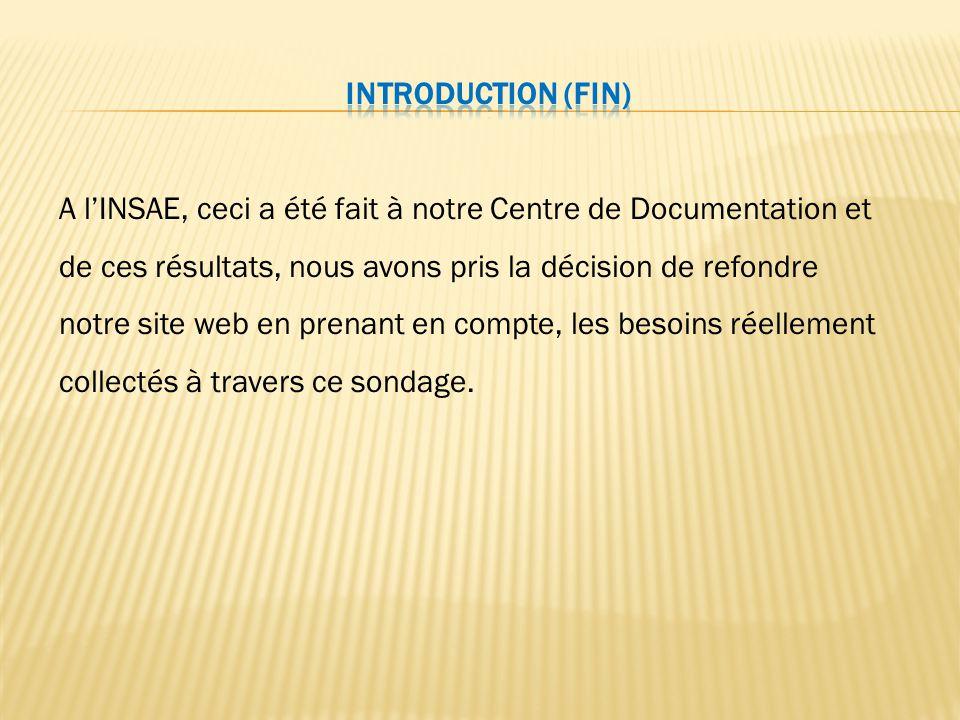 A l'INSAE, ceci a été fait à notre Centre de Documentation et de ces résultats, nous avons pris la décision de refondre notre site web en prenant en c
