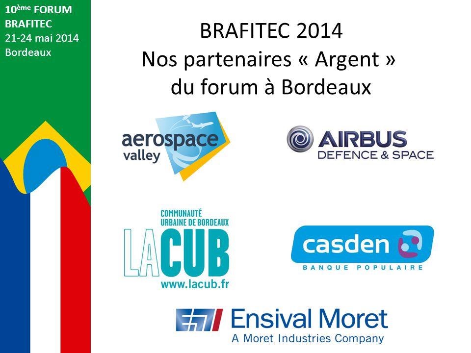 BRAFITEC 2014 Participants du forum à Bordeaux 10 ème FORUM BRAFITEC 21-24 mai 2014 Bordeaux 289 inscrits … … 320 au repas de gala