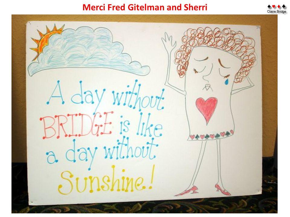 Merci Fred Gitelman and Sherri