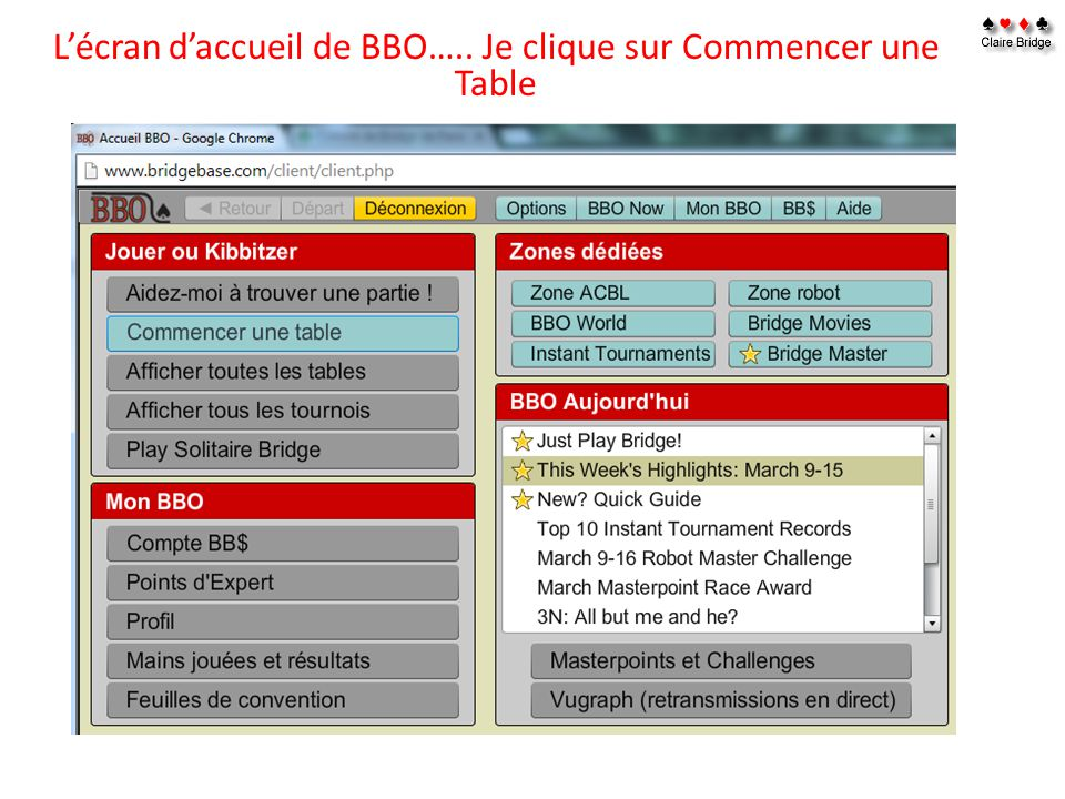 L'écran d'accueil de BBO….. Je clique sur Commencer une Table