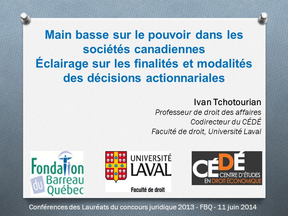 Main basse sur le pouvoir dans les sociétés canadiennes Éclairage sur les finalités et modalités des décisions actionnariales Ivan Tchotourian Profess