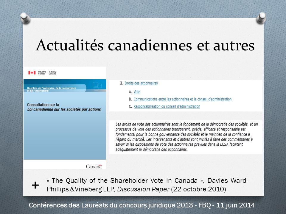 Actualités canadiennes et autres « The Quality of the Shareholder Vote in Canada », Davies Ward Phillips &Vineberg LLP, Discussion Paper (22 octobre 2010) + Conférences des Lauréats du concours juridique 2013 - FBQ - 11 juin 2014