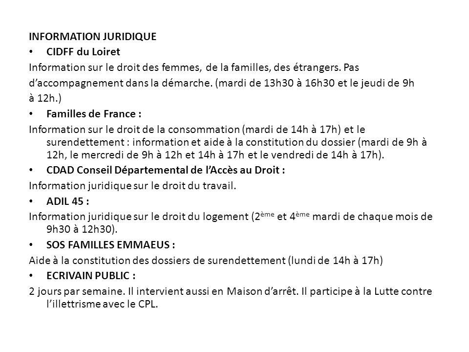 INFORMATION JURIDIQUE CIDFF du Loiret Information sur le droit des femmes, de la familles, des étrangers. Pas d'accompagnement dans la démarche. (mard