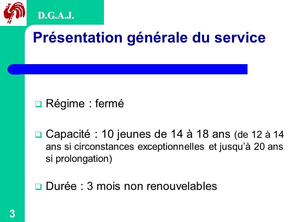 3 Présentation générale du service D.G.A.J.