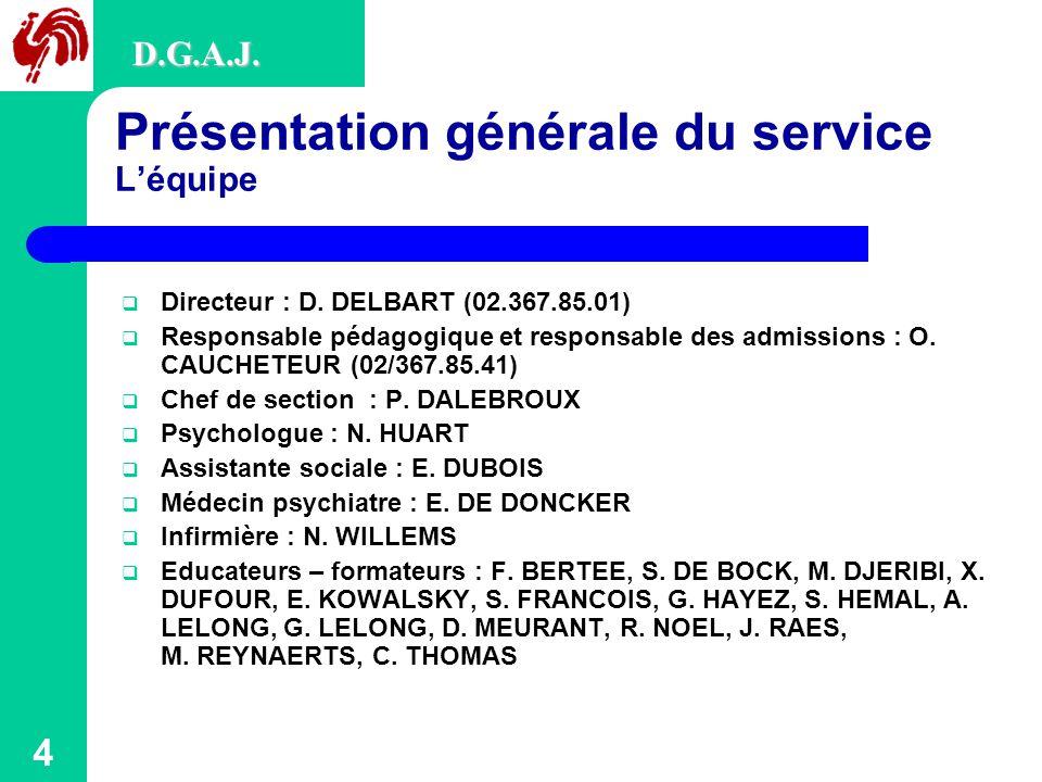 4 Présentation générale du service L'équipe D.G.A.J.