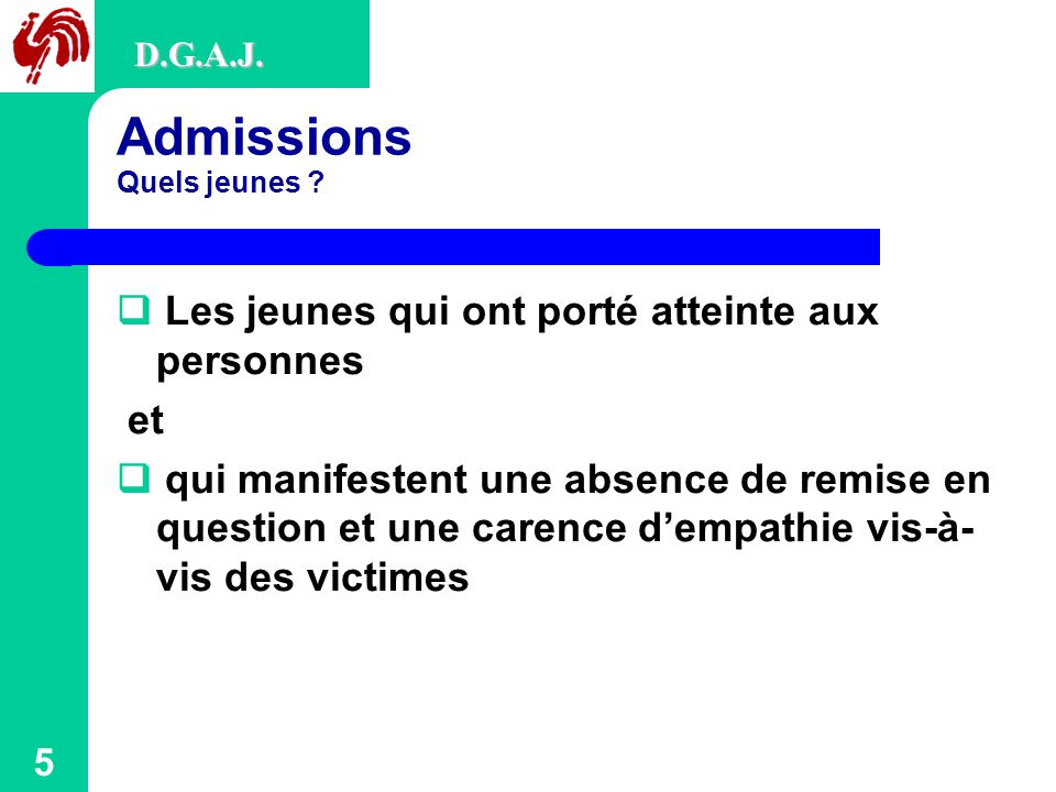 6 Admissions Du point de vue de la procédure (à l'attention des mandants) D.G.A.J.