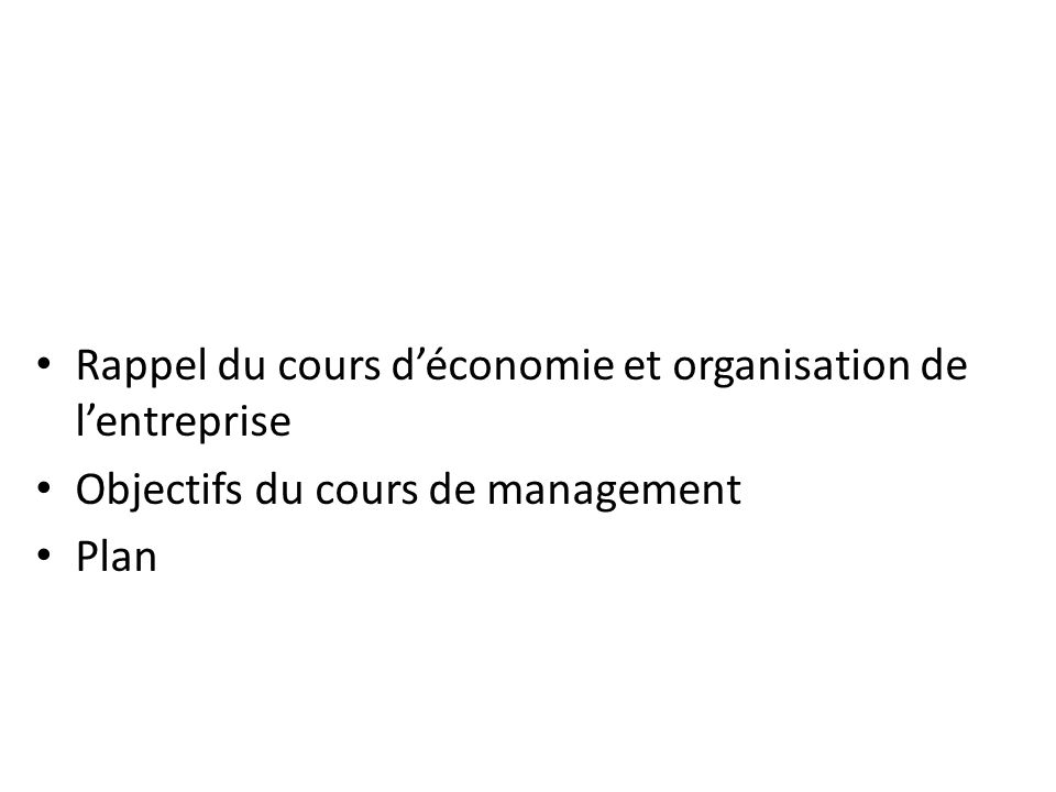 Rappel du cours d'économie et organisation de l'entreprise Objectifs du cours de management Plan