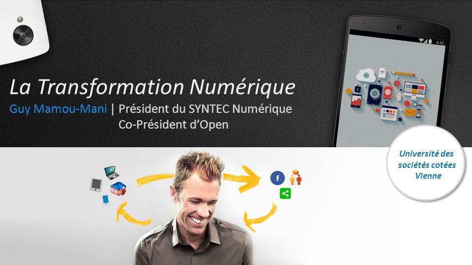 La Transformation Numérique Guy Mamou-Mani | Président du SYNTEC Numérique Co-Président d'Open Université des sociétés cotées Vienne