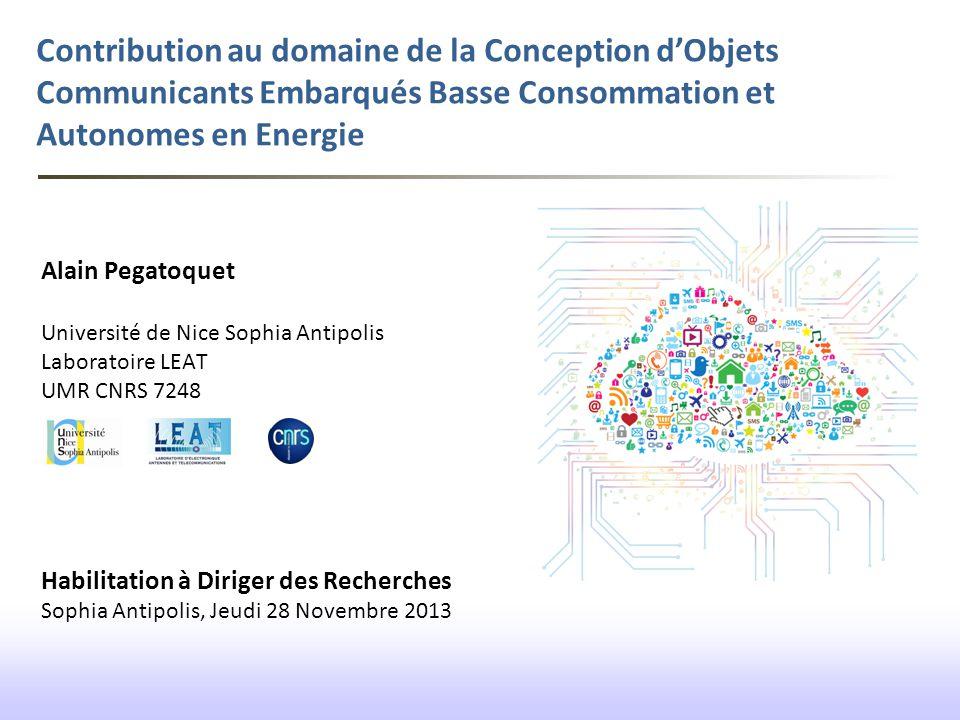 Contribution au domaine de la Conception d'Objets Communicants Embarqués Basse Consommation et Autonomes en Energie Alain Pegatoquet Université de Nic