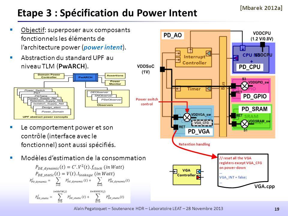 VGA_CFG VGA.cpp // reset all the VGA registers except VGA_CFG on power-down … VGA_INT = false; … Power switch control Retention handling Etape 3 : Spé