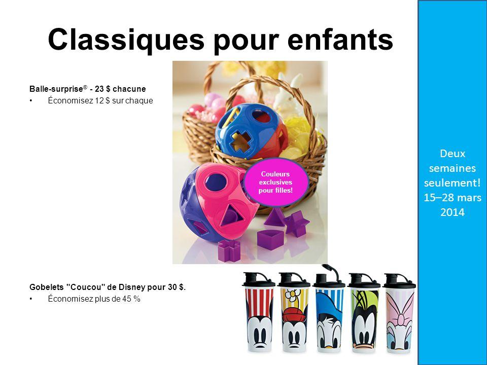 Classiques pour enfants Balle-surprise ® - 23 $ chacune Économisez 12 $ sur chaque Gobelets Coucou de Disney pour 30 $.