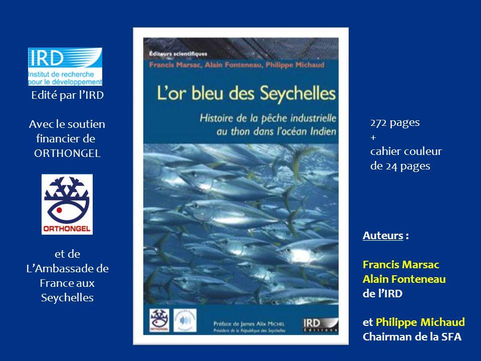 Edité par l'IRD Avec le soutien financier de ORTHONGEL et de L'Ambassade de France aux Seychelles 272 pages + cahier couleur de 24 pages Auteurs : Fra