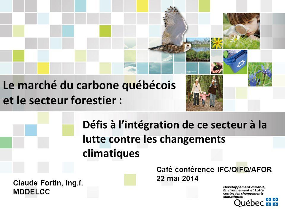 Le marché du carbone québécois et le secteur forestier : Défis à l'intégration de ce secteur à la lutte contre les changements climatiques Café confér