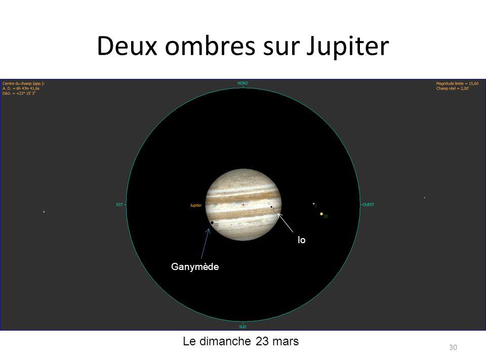 Deux ombres sur Jupiter 30 Ganymède Io Le dimanche 23 mars