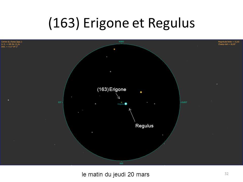 (163) Erigone et Regulus 32 le matin du jeudi 20 mars Herculina 72 Ori69 Ori 72 Ori 69 Ori Herculina M 1 (163) Erigone Regulus