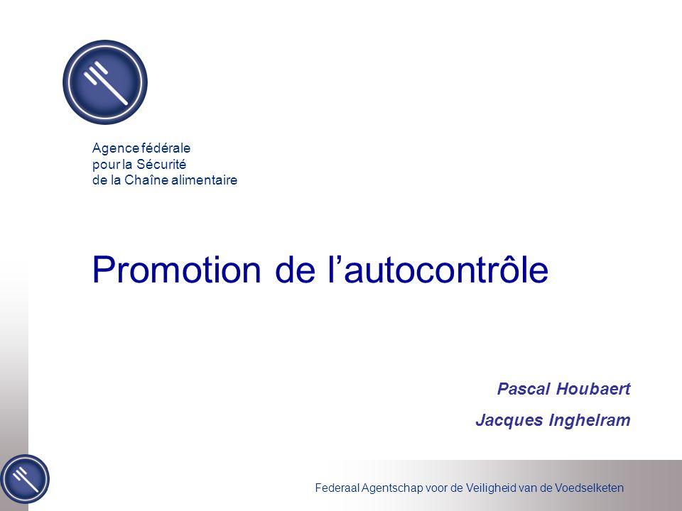 Federaal Agentschap voor de Veiligheid van de Voedselketen Promotion de l'autocontrôle 1.