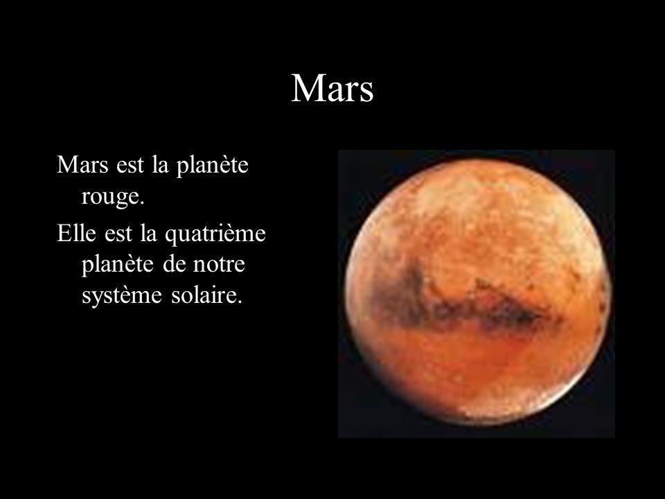 Mars Mars est la planète rouge. Elle est la quatrième planète de notre système solaire.