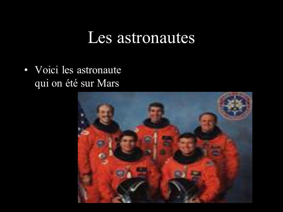 Les astronautes Voici les astronaute qui on été sur Mars
