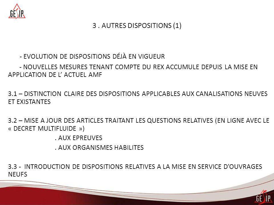 3 – AUTRES DISPOSITIONS (2) 3.4 – REVISION DU PRINCIPE DES « AMENAGEMENTS » (ANCIENNEMENT « DEROGATIONS » ) 3.5 - PRISE EN COMPTE PARTICULIERE DANS L'EDD DES TRONCONS DE GAZ NON ODORISE 3.6 - PRECISIONS APPORTEES A LA DEFINITION DES INCIDENTS ET ACCIDENTS A DECLARER A L'ADMINISTRATION 3.7- FOURNITURE DU SIG DANS LE SYSTÈME DE COORDONNES RGF 93 3.8 - MISE EN PLACE DE DISPOSITIFS TELS QUE DES BORNES OU DES BALISES POUR SIGNALER LA PRESENCE DE LA CANALISATION 3.9 - PRINCIPE DE RECONNAISSANCE DES GUIDES TECHNIQUES PAR MENTION DIRECTE DANS LE CORPS DE L'ARRETE