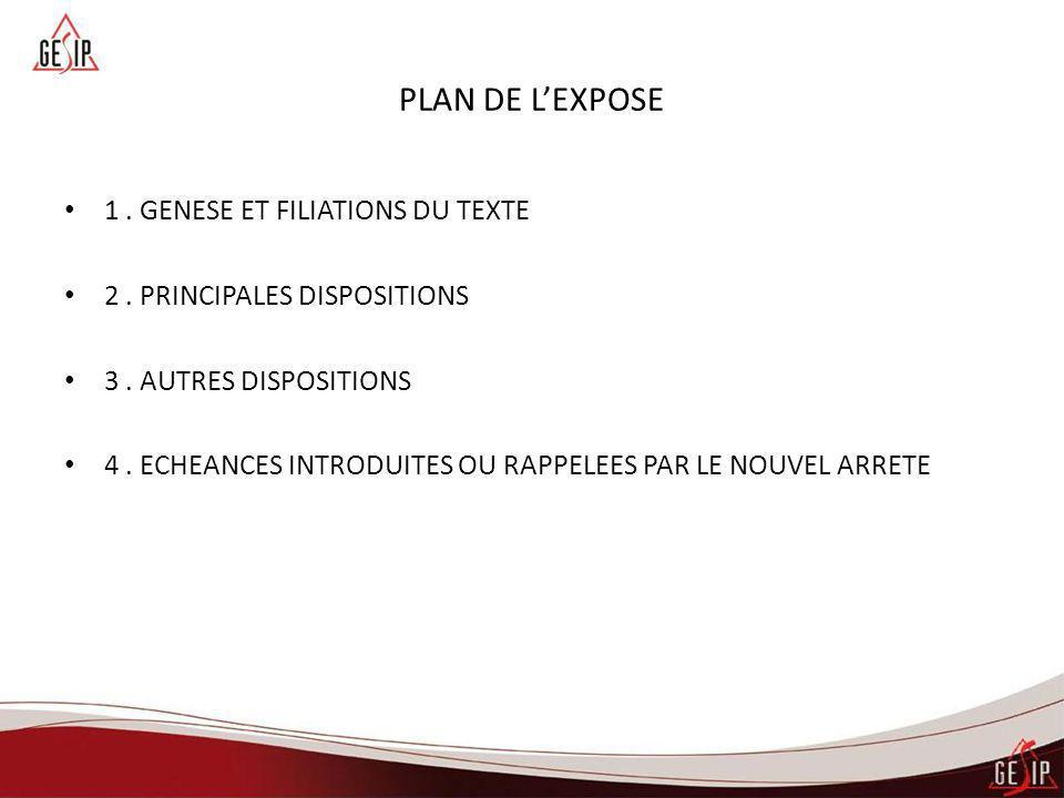 PLAN DE L'EXPOSE 1. GENESE ET FILIATIONS DU TEXTE 2. PRINCIPALES DISPOSITIONS 3. AUTRES DISPOSITIONS 4. ECHEANCES INTRODUITES OU RAPPELEES PAR LE NOUV