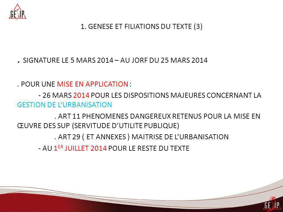 1. GENESE ET FILIATIONS DU TEXTE (3). SIGNATURE LE 5 MARS 2014 – AU JORF DU 25 MARS 2014. POUR UNE MISE EN APPLICATION : - 26 MARS 2014 POUR LES DISPO