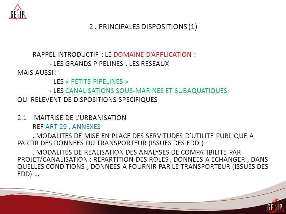 2. PRINCIPALES DISPOSITIONS (1) RAPPEL INTRODUCTIF : LE DOMAINE D'APPLICATION : - LES GRANDS PIPELINES, LES RESEAUX MAIS AUSSI : - LES « PETITS PIPELI
